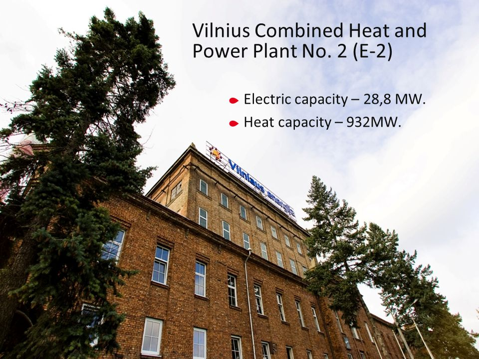 Electric capacity – 28,8 MW.Heat capacity – 932MW.