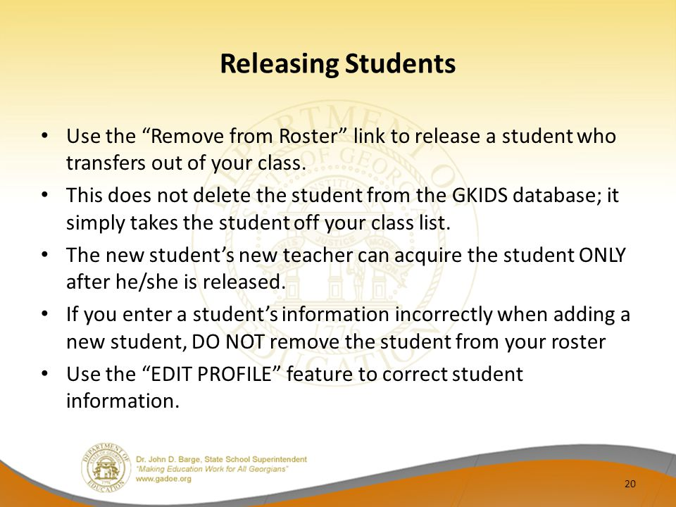 Releasing Students Use the Remove from Roster link to release a student who transfers out of your class.