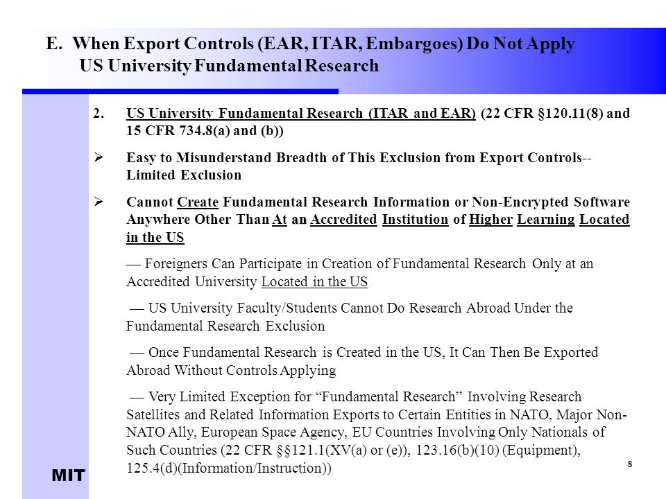 MIT 2. 2.US University Fundamental Research (ITAR and EAR) (22 CFR §120.11(8) and 15 CFR 734.8(a) and (b))   Easy to Misunderstand Breadth of This E