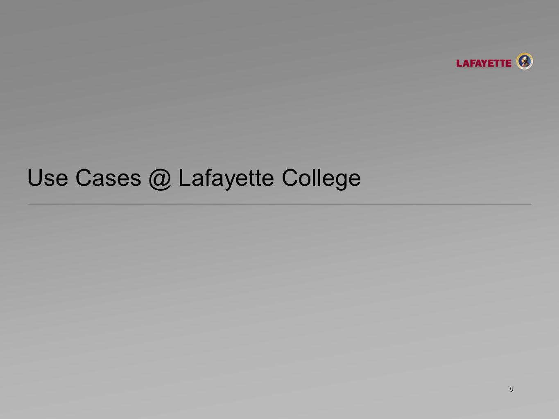 Use Cases @ Lafayette College 8