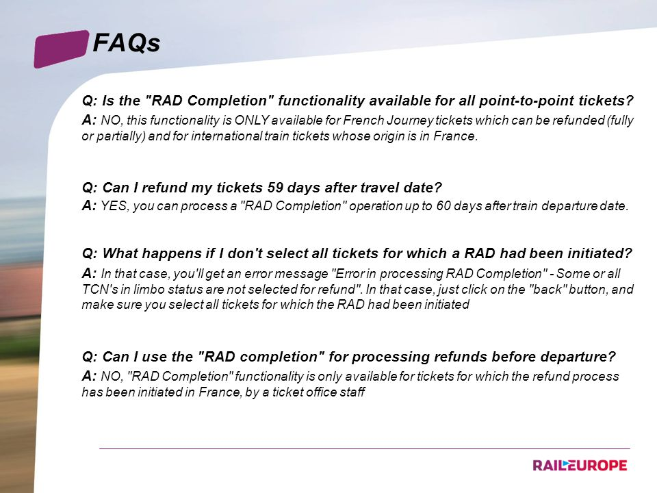 FAQs Q: Is the RAD Completion functionality available for all point-to-point tickets.