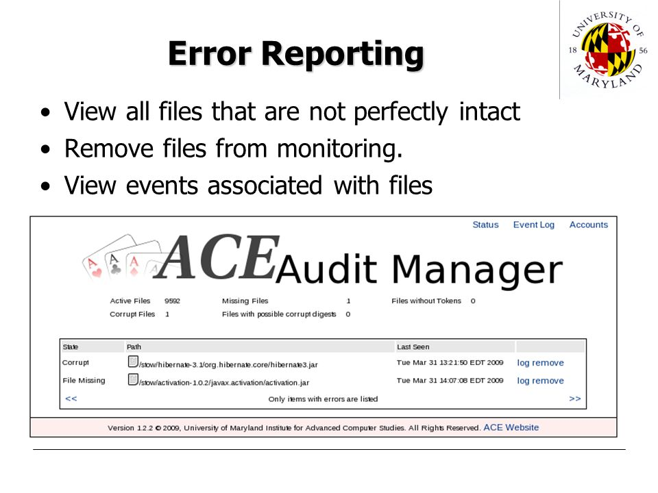 Error Reporting View all files that are not perfectly intact Remove files from monitoring.