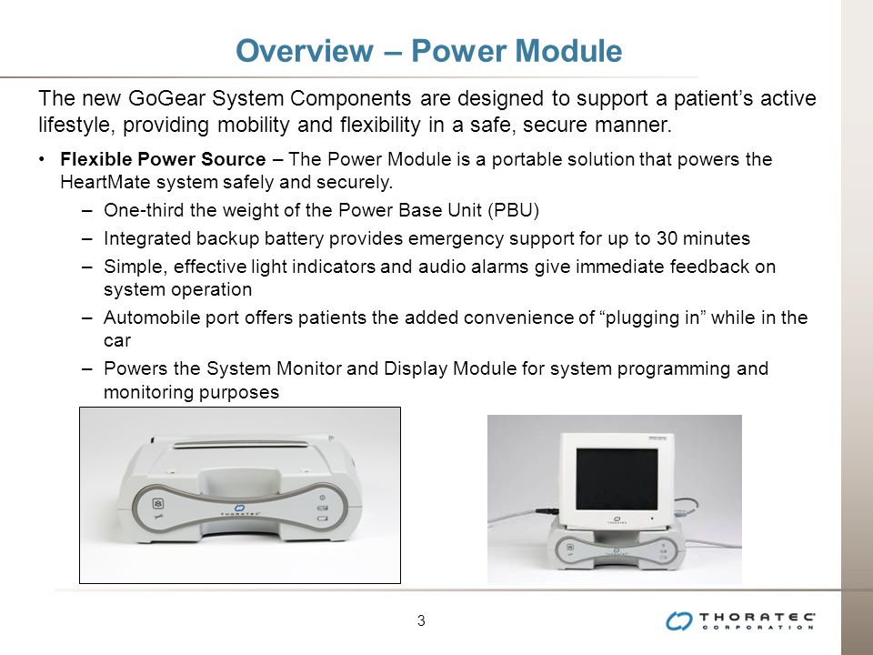 3 3 Overview – Power Module The new GoGear System Components are designed to support a patient's active lifestyle, providing mobility and flexibility in a safe, secure manner.