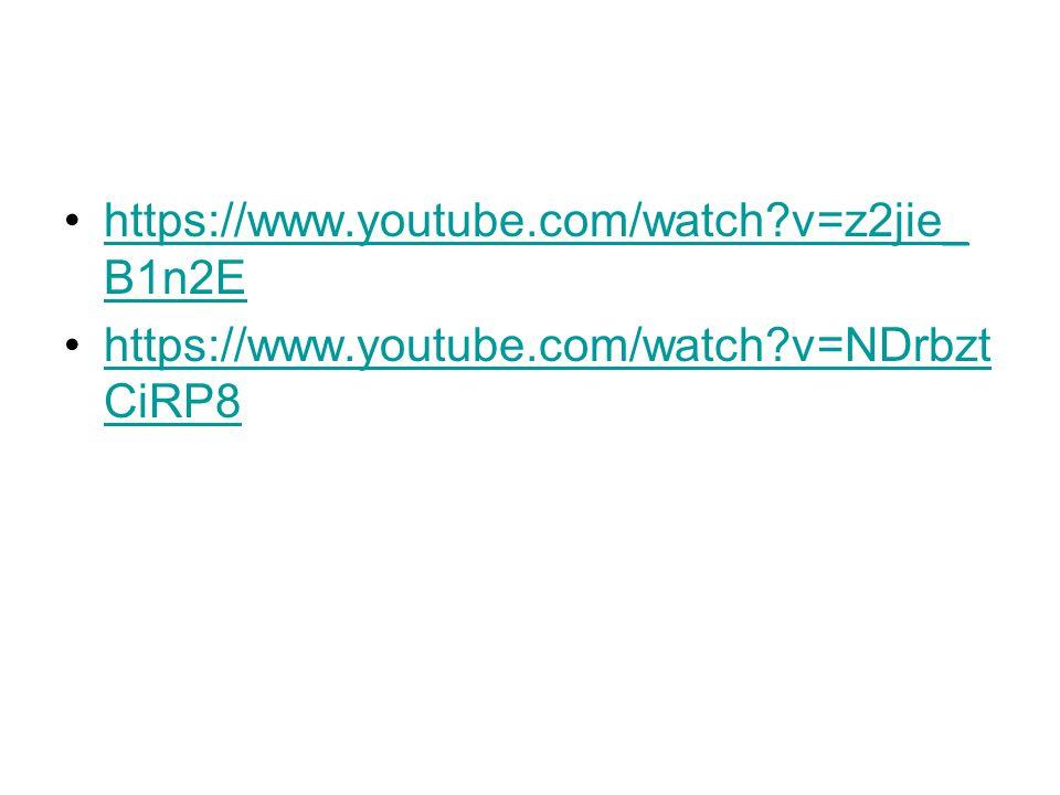 https://www.youtube.com/watch?v=z2jie_ B1n2Ehttps://www.youtube.com/watch?v=z2jie_ B1n2E https://www.youtube.com/watch?v=NDrbzt CiRP8https://www.youtu