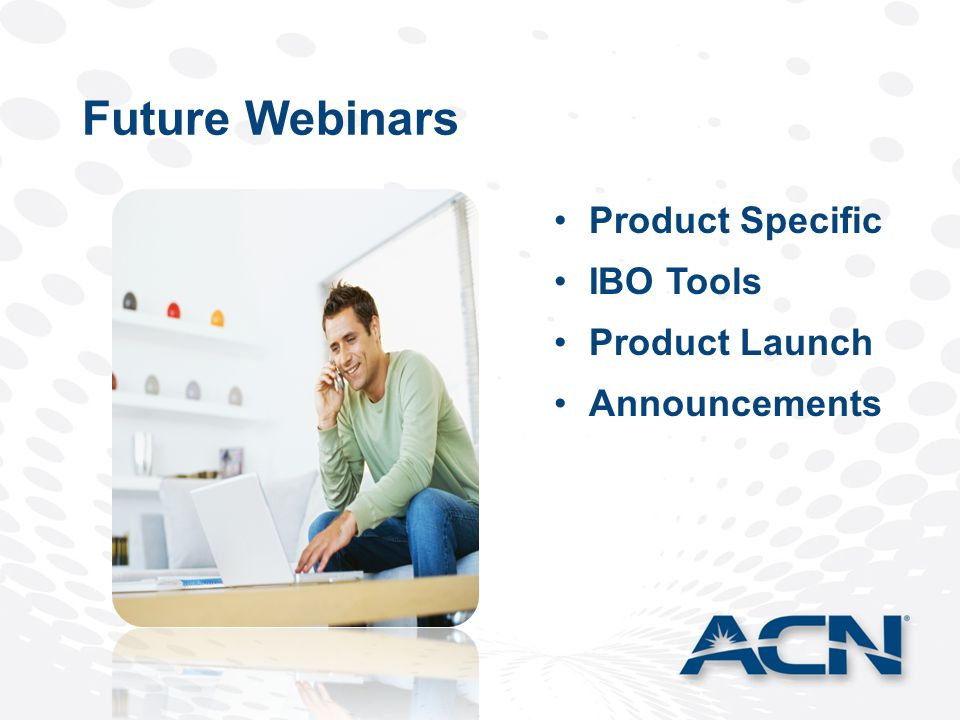 Product Specific IBO Tools Product Launch Announcements Future Webinars