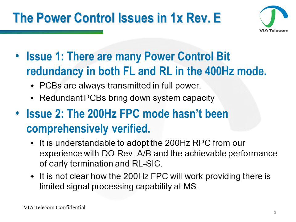 VIA Telecom Confidential 3 The Power Control Issues in 1x Rev.