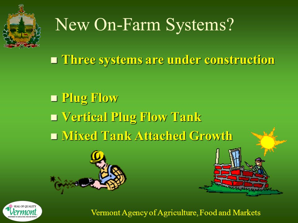 Vermont Agency of Agriculture, Food and Markets New On-Farm Systems.