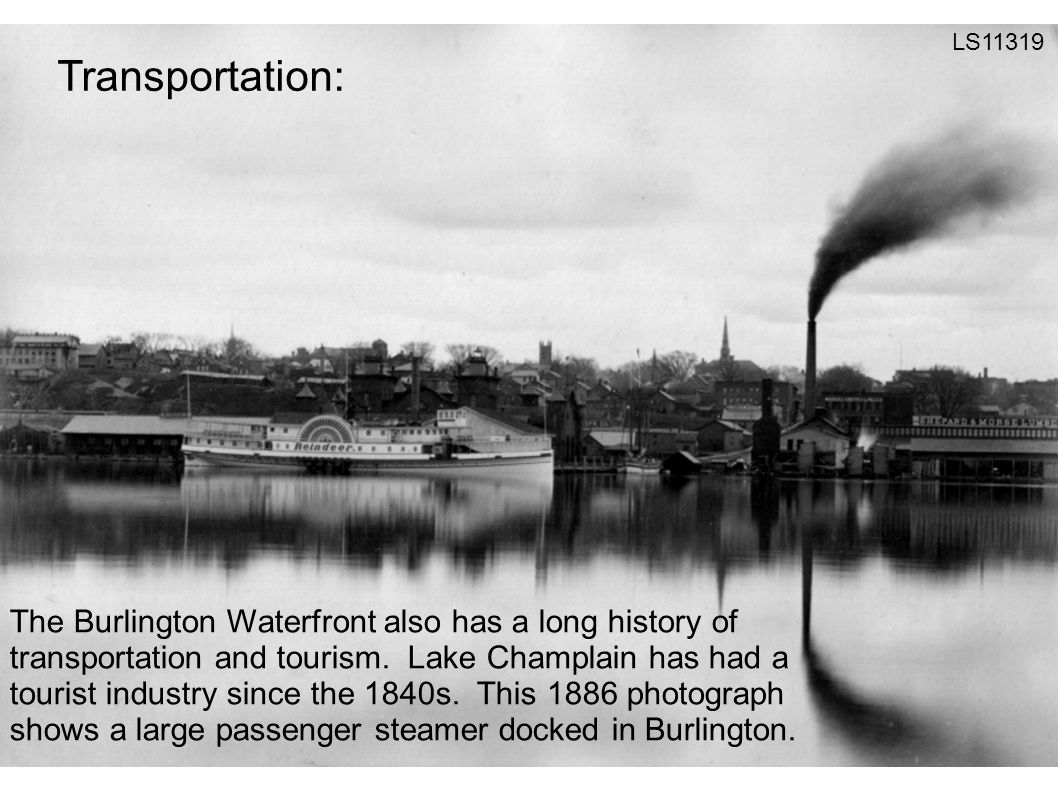 LS11319 The Burlington Waterfront also has a long history of transportation and tourism.