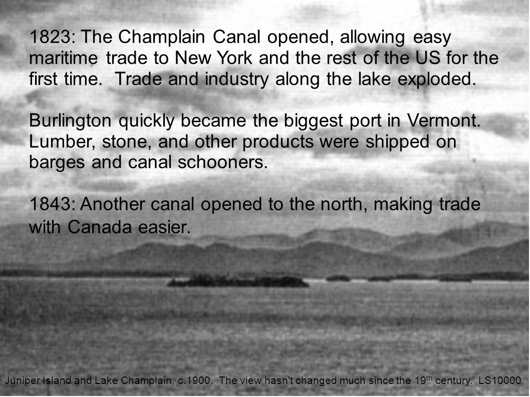 1823: The Champlain Canal opened, allowing easy maritime trade to New York and the rest of the US for the first time.