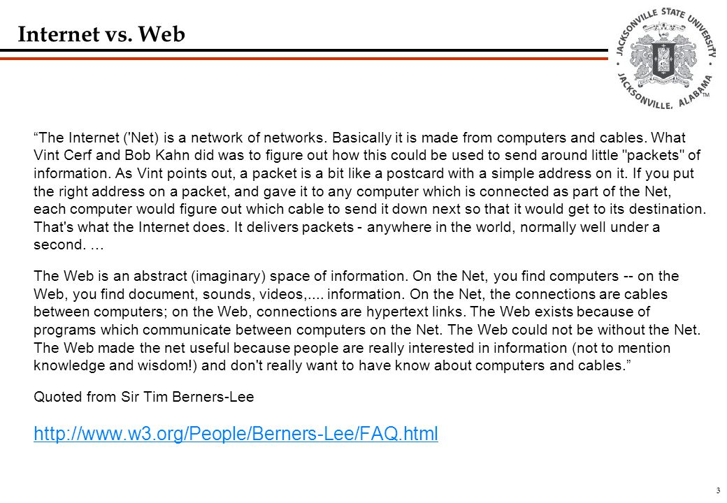 3 Internet vs. Web The Internet ( Net) is a network of networks.