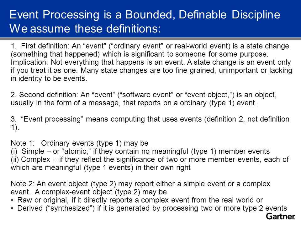 Event Processing is a Bounded, Definable Discipline We assume these definitions: 1.