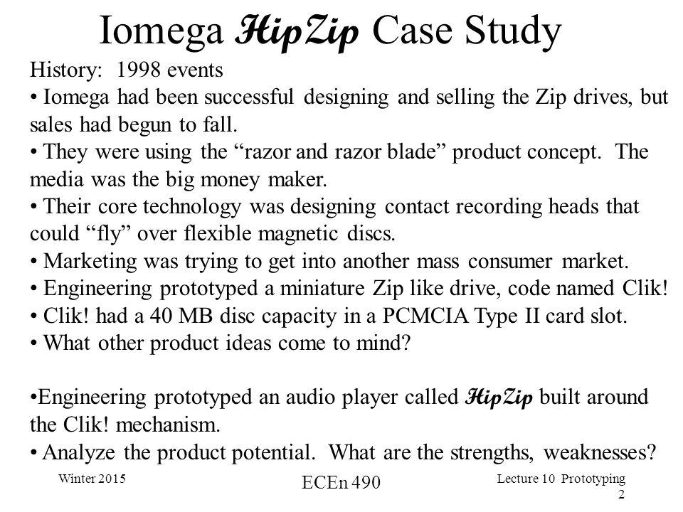 Winter 2015 ECEn 490 Lecture 10 Prototyping 3 Iomega HipZip Case Study Cont.