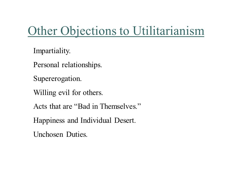 Other Objections to Utilitarianism Impartiality.Personal relationships.