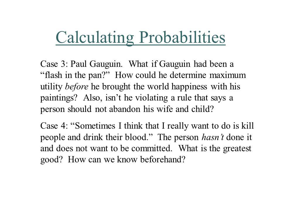 Calculating Probabilities Case 3: Paul Gauguin.