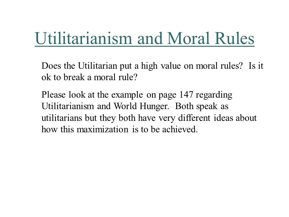 Utilitarianism and Moral Rules Does the Utilitarian put a high value on moral rules.