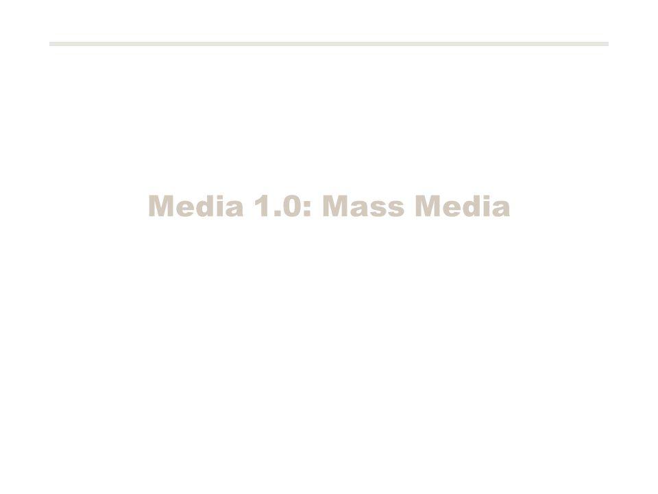 Media 1.0: Mass Media