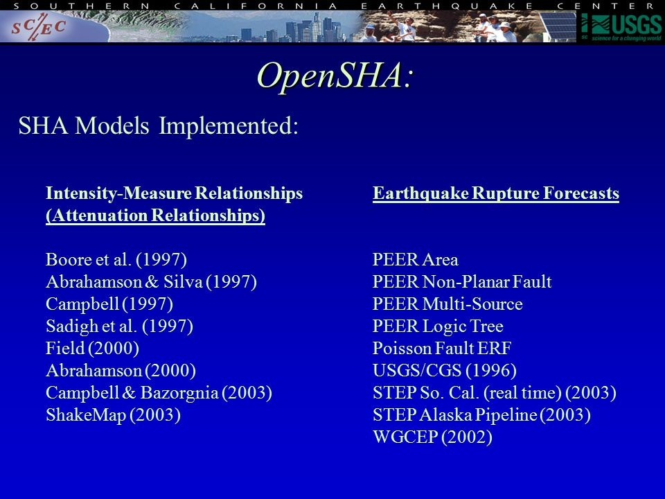 SHA Models Implemented: OpenSHA: Intensity-Measure Relationships (Attenuation Relationships) Boore et al.