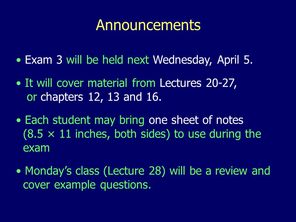Lecture 27 This lecture will cover additional topics related to Chapter 16.