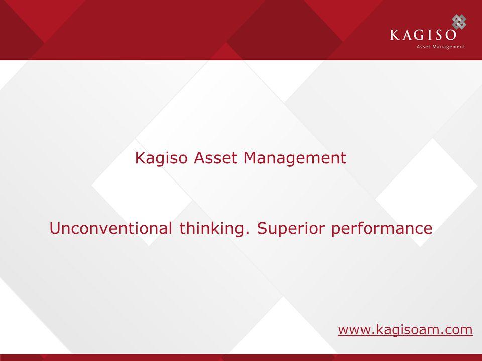 Kagiso Asset Management Unconventional thinking. Superior performance www.kagisoam.com