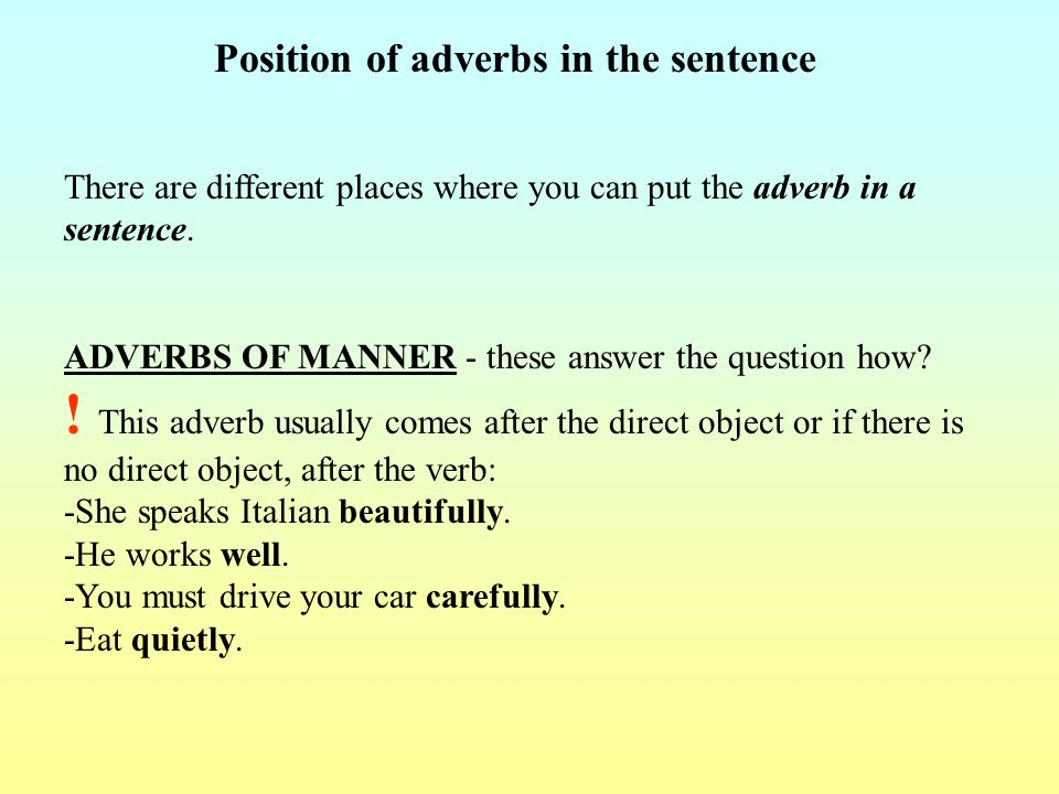 ADVERBS OF PLACE - these answer the question where.