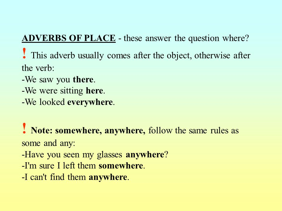 ADVERBS OF TIME - these answer the question when.