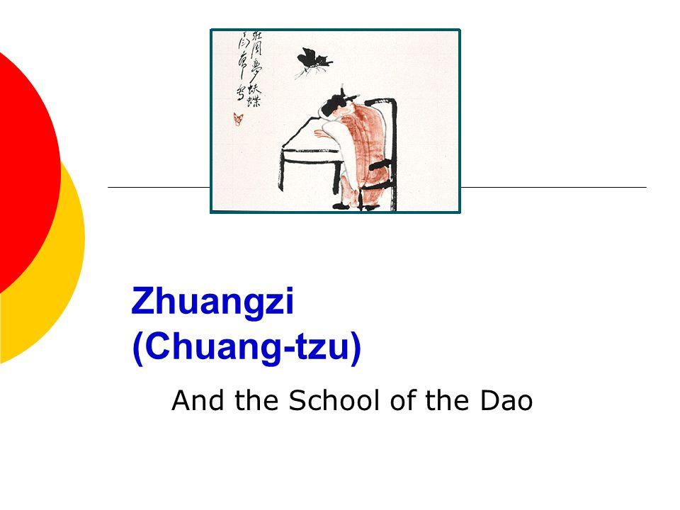 Zhuangzi (368-289)  Historical background  The Book of Zhuangzi
