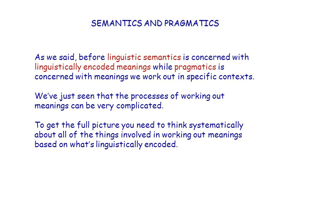 LINGUISTIC SEMANTICS So what's linguistically encoded.