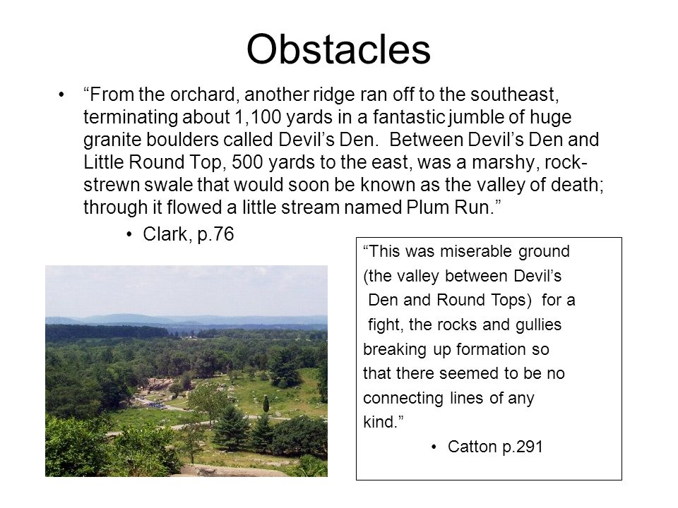 "Obstacles ""From the orchard, another ridge ran off to the southeast, terminating about 1,100 yards in a fantastic jumble of huge granite boulders call"