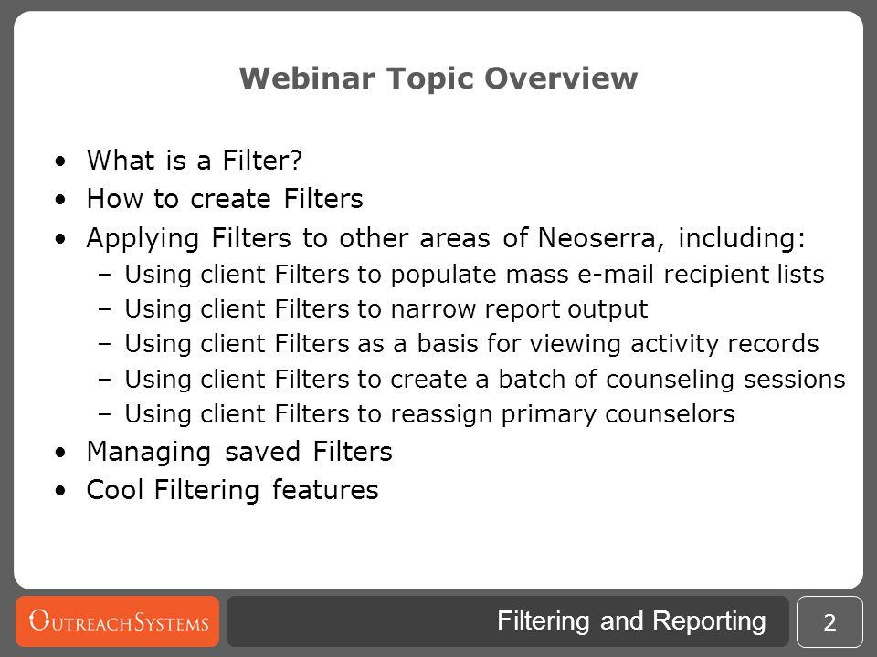 Filtering and Reporting 3 What is a Filter.