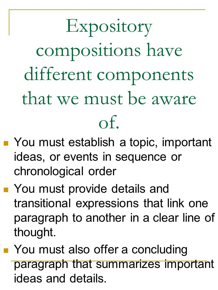 Expository compositions have different components that we must be aware of.