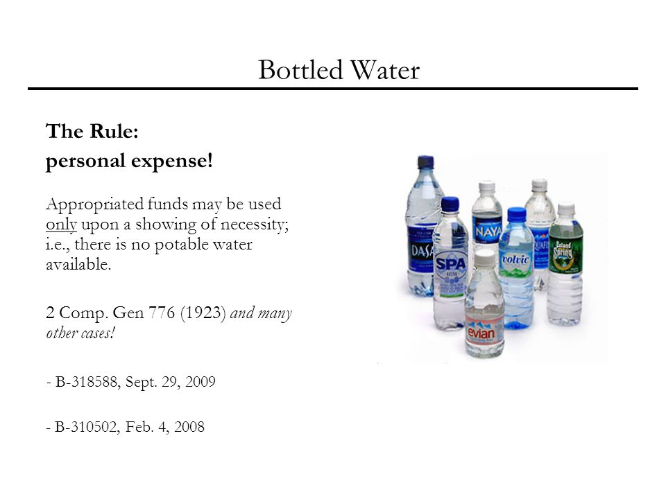 Bottled Water The Rule: personal expense.