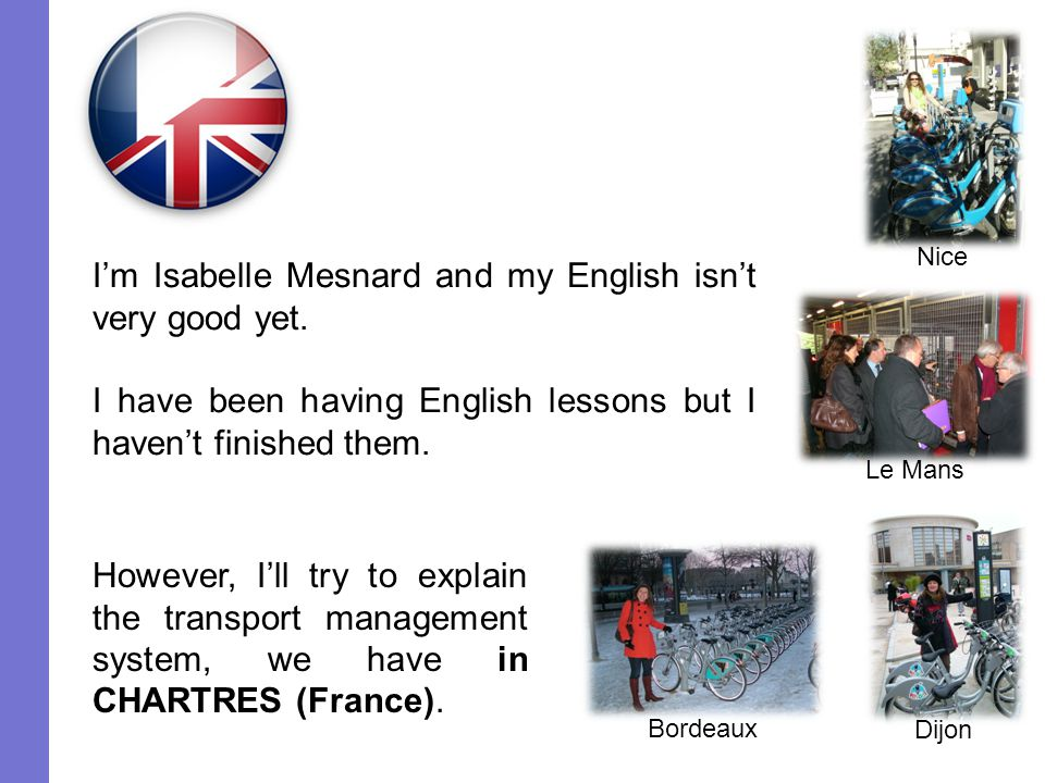 I'm Isabelle Mesnard and my English isn't very good yet.
