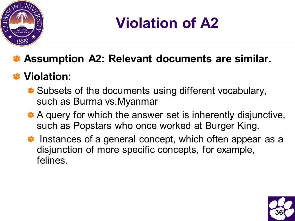 36 Violation of A2 Assumption A2: Relevant documents are similar. Violation: Subsets of the documents using different vocabulary, such as Burma vs.Mya