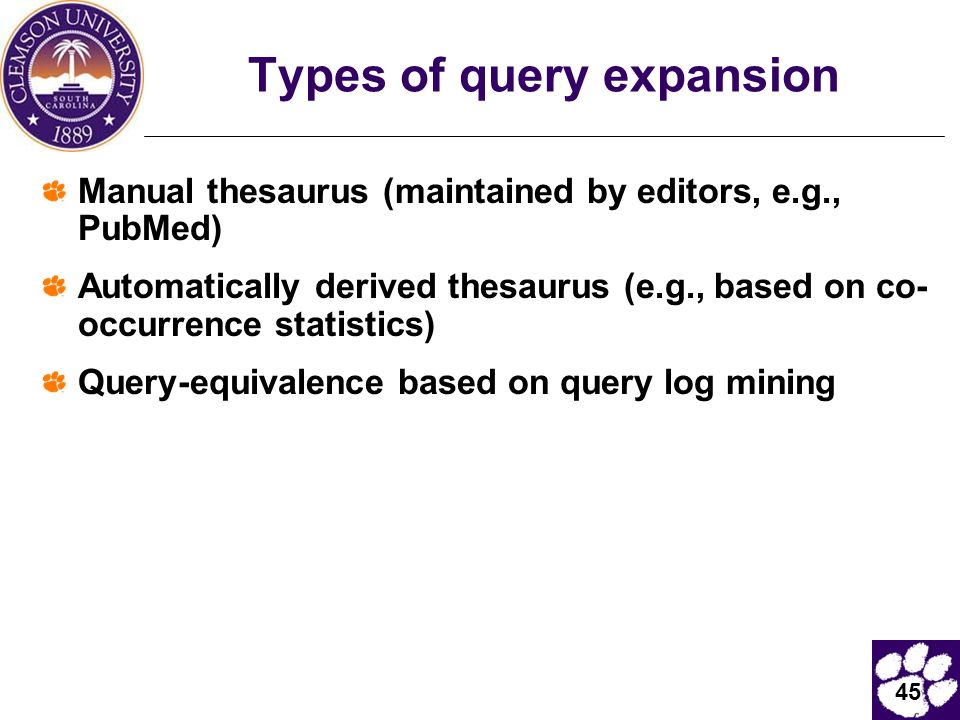 45 Types of query expansion Manual thesaurus (maintained by editors, e.g., PubMed) Automatically derived thesaurus (e.g., based on co- occurrence stat