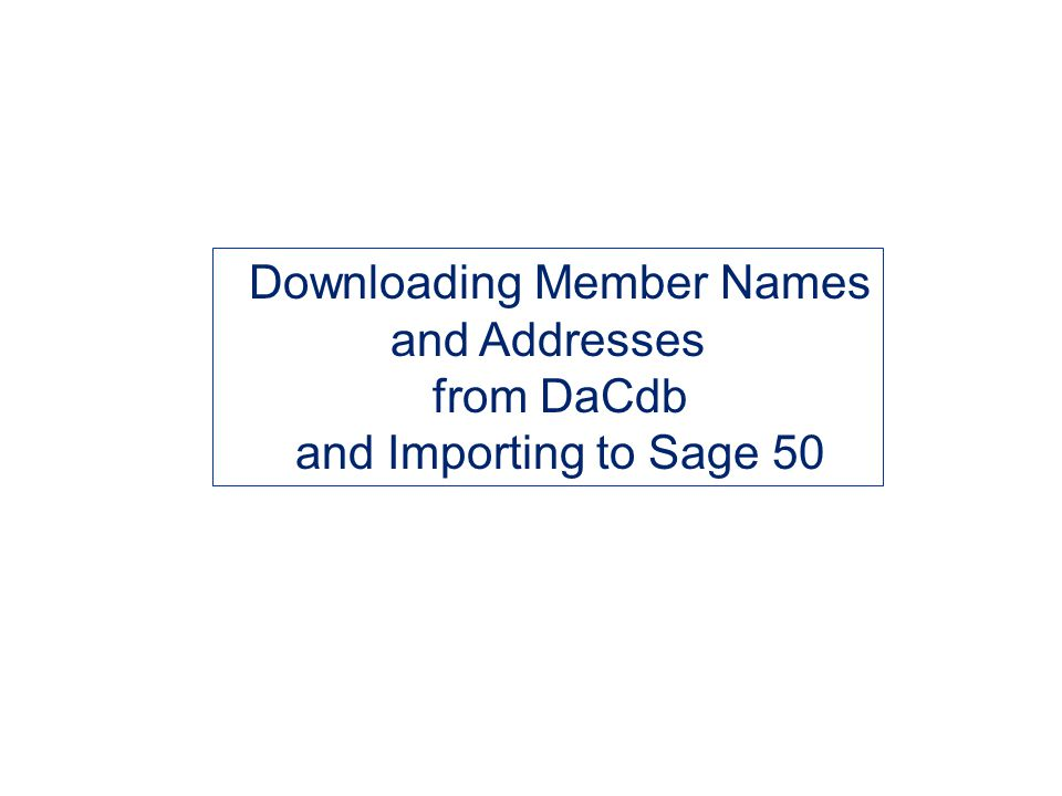 Downloading Member Names and Addresses from DaCdb and Importing to Sage 50