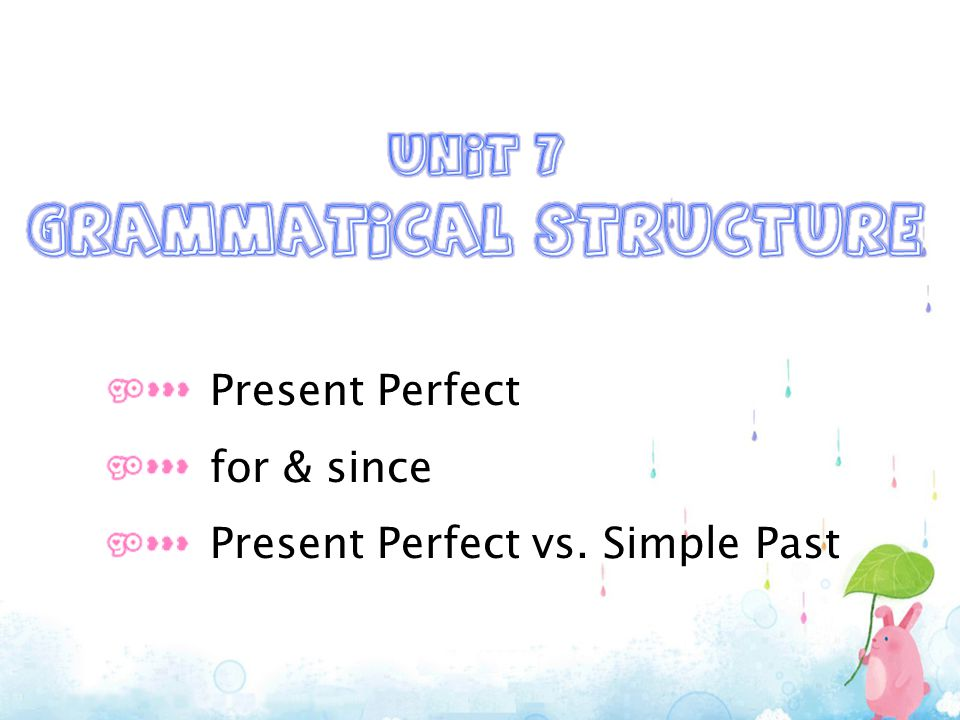 Present Perfect for & since Present Perfect vs. Simple Past