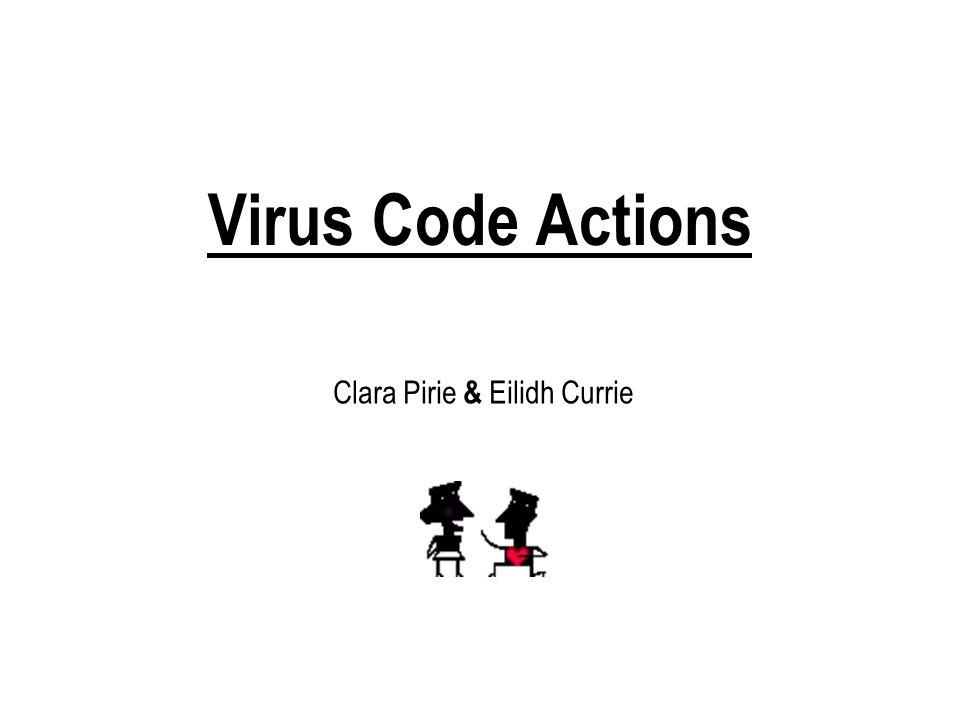Virus Code Actions Clara Pirie & Eilidh Currie