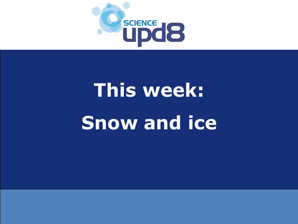 This week: Snow and ice