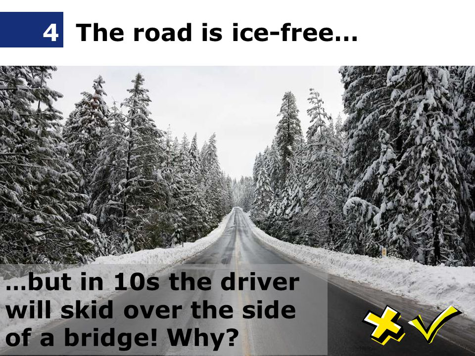 Bridges aren't gritted. Click button for correct answer