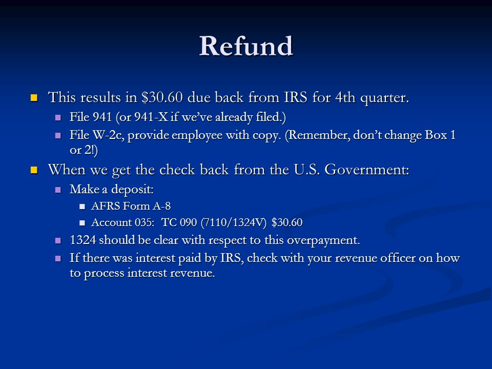 Refund This results in $30.60 due back from IRS for 4th quarter.