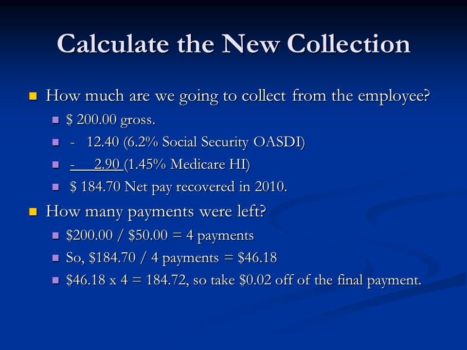 Calculate the New Collection How much are we going to collect from the employee.