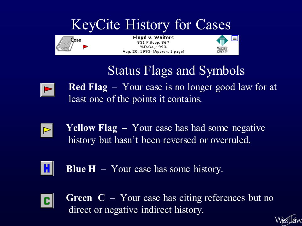 Status Flags and Symbols Red Flag – Your case is no longer good law for at least one of the points it contains.