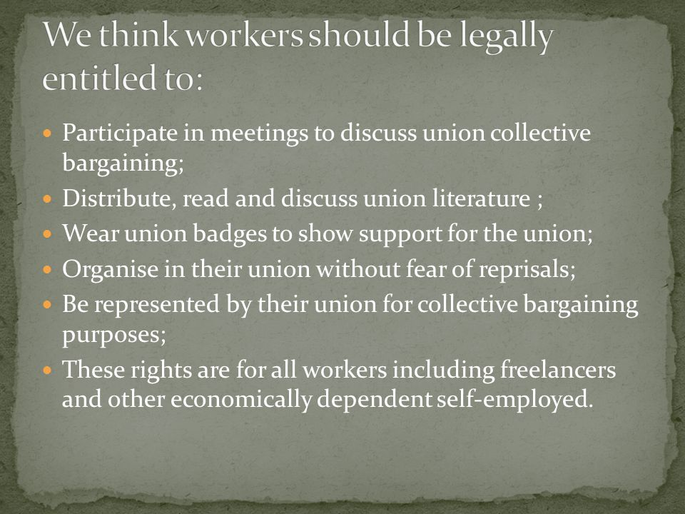 Participate in meetings to discuss union collective bargaining; Distribute, read and discuss union literature ; Wear union badges to show support for