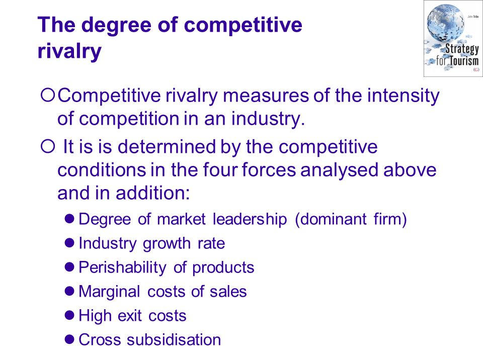 The degree of competitive rivalry  Competitive rivalry measures of the intensity of competition in an industry.  It is is determined by the competit