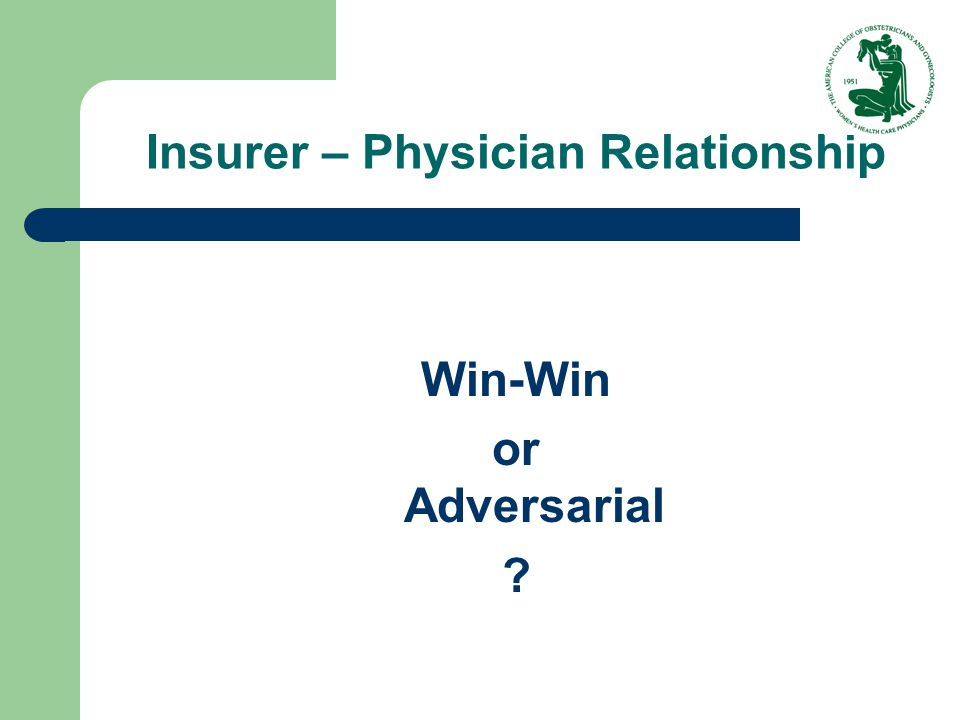 Insurer – Physician Relationship Win-Win or Adversarial ?