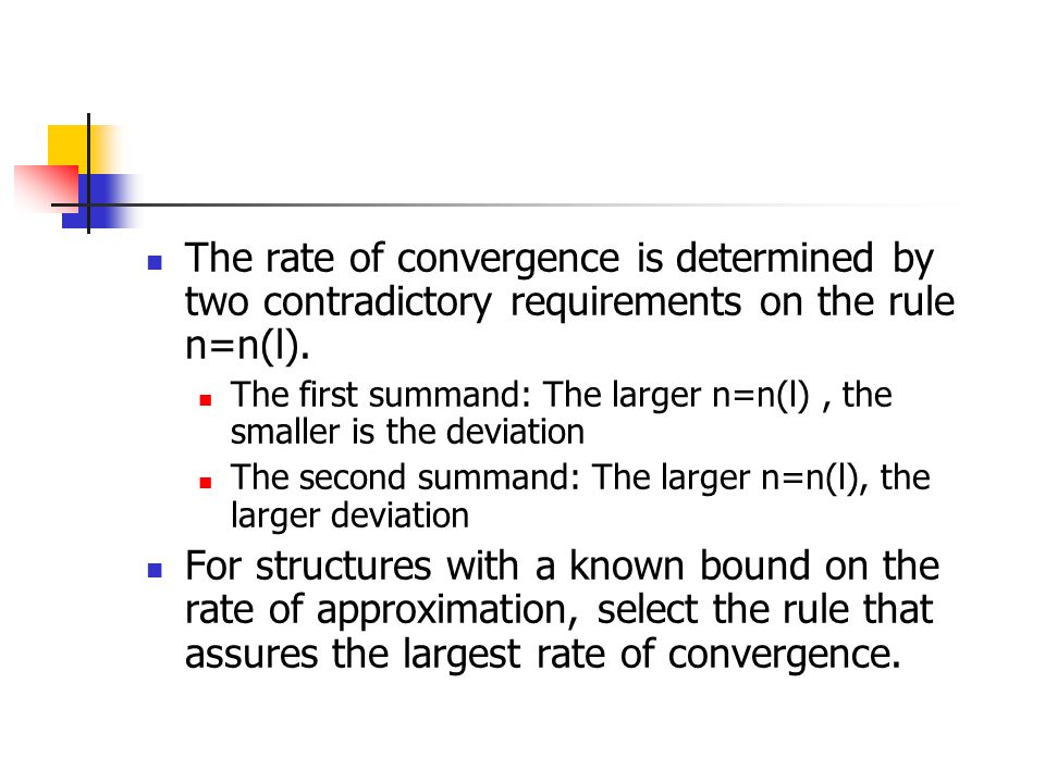 The rate of convergence is determined by two contradictory requirements on the rule n=n(l).