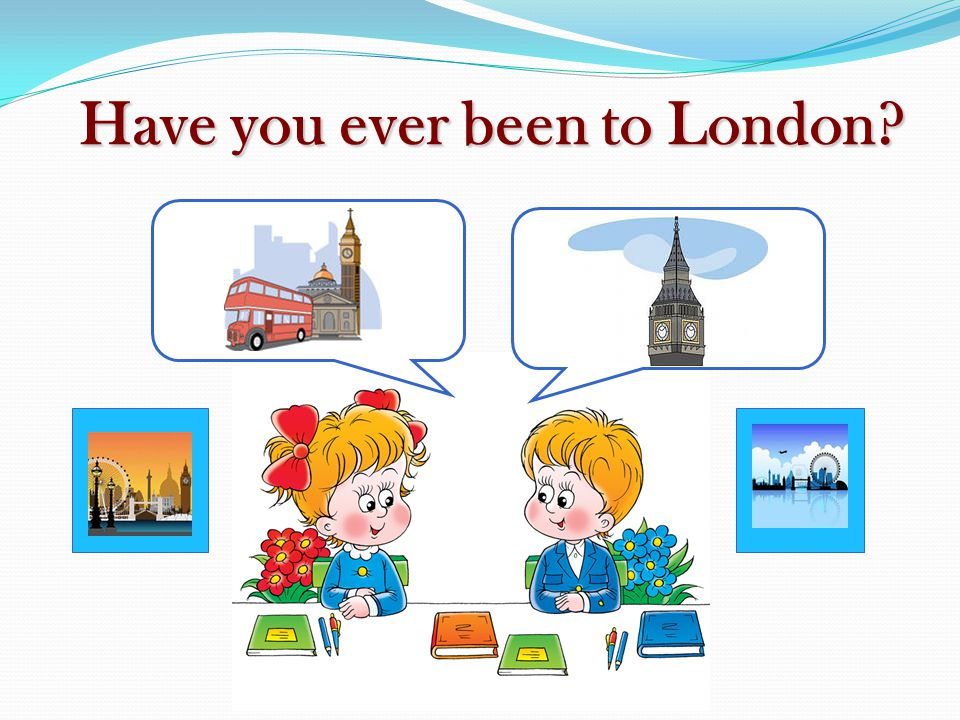 Have you ever been to London?