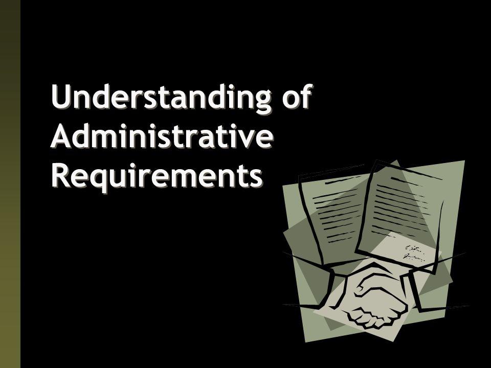 Understanding of Administrative Requirements