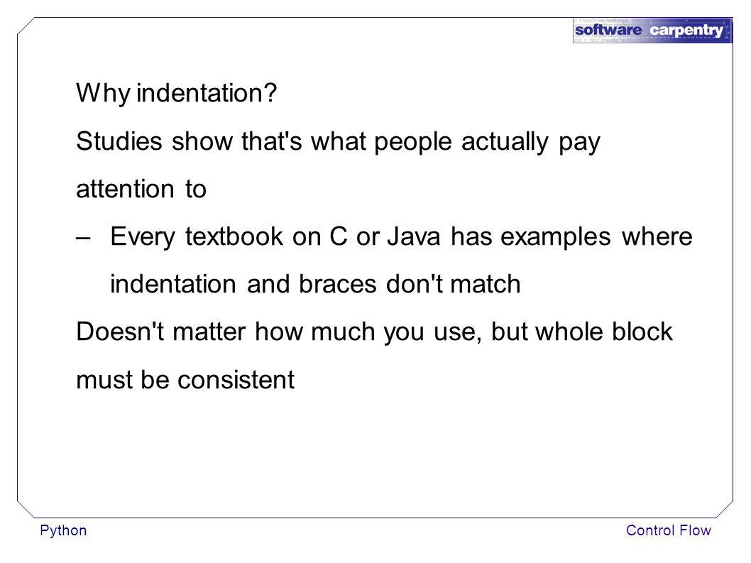 PythonControl Flow Why indentation.