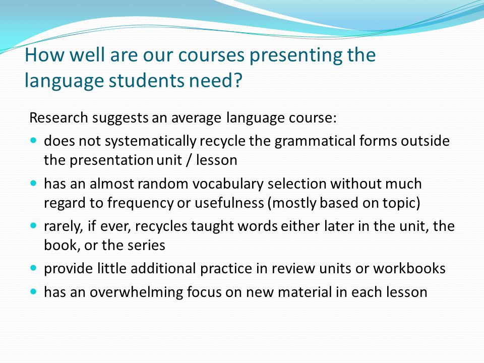 How well are our courses presenting the language students need.